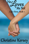 He Loves Me Not (Lily's Story, #1)