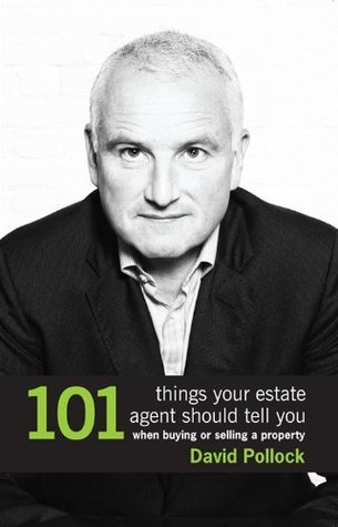 101 Things Your Estate Agent Should Tell You When Buying or Selling a Property
