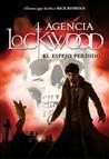 El espejo perdido (Agencia Lockwood, #2)