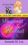 Misquoted & Demoted (An Avery Shaw Mystery, #6)