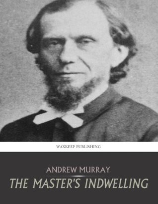 Ebook The Master's Indwelling by Andrew Murray PDF!