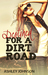 Destined For A Dirt Road (D...