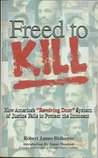 Freed to Kill: How America's
