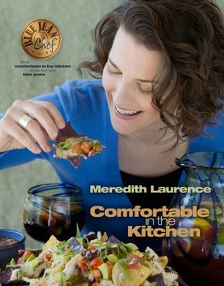 Blue Jean Chef: Comfortable in the Kitchen