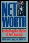 Net worth: Exploding the myths of pro hockey