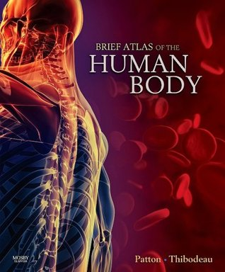 Brief Atlas Of The Human Body By Kevin T Patton