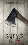 Salem's Fury by Aaron Galvin