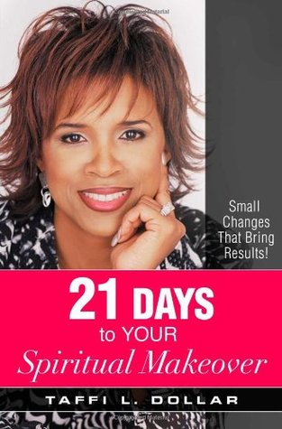 21 Days to Your Spiritual Makeover: Small Changes That Bring Results! 978-1577949114 por Taffi L. Dollar EPUB TORRENT