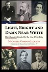 Light, Bright and Damn Near White: Black Leaders Created by the One-Drop Rule