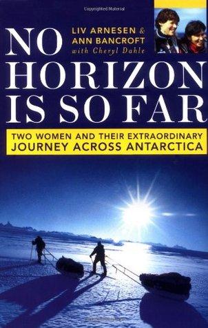 No Horizon Is So Far by Liv Arnesen