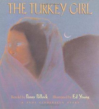 The Turkey Girl : a Zuni Cinderella story