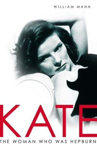 Kate: The Woman Who Was Hepburn