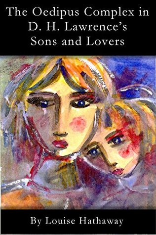 The Oedipus Complex in D. H. Lawrence's Sons and Lovers