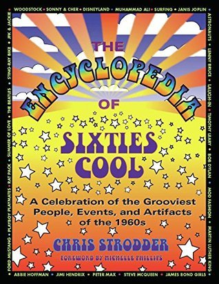 The Encyclopedia of Sixties Cool: A Celebration of the Grooviest People, Events, and Artifacts of the 1960s (NONE)