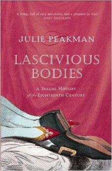 Lascivious Bodies  by Julie Peakman