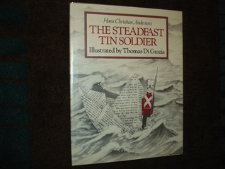 Hans Christian Andersen's the Steadfast Tin Soldier