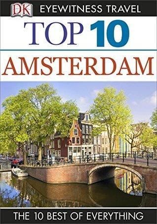 DK Eyewitness Top 10 Travel Guide: Amsterdam