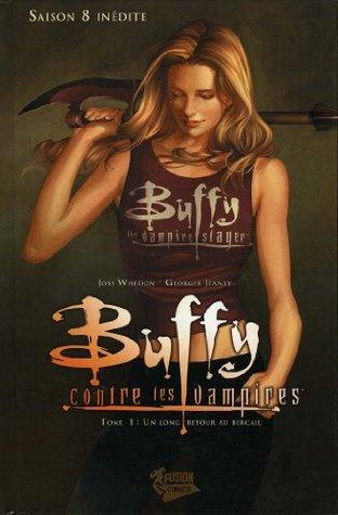 Buffy contre les vampires Saison 8 T01 : Un long retour au bercail