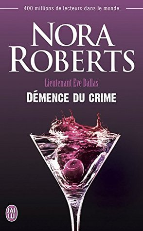 Démence du crime (Lieutenant Eve Dallas #35)