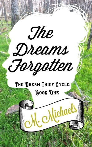 The Dreams Forgotten (The Dream Thief Cycle, #1)