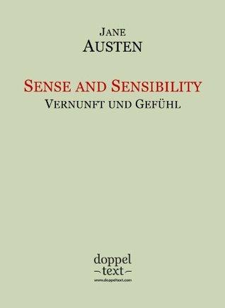 Sense and Sensibility / Vernunft und Gefühl - zweisprachig Englisch-Deutsch / Bilingual English-German Edition