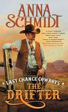 Last Chance Cowboys: The Drifter (Where the Trail Ends, #1)