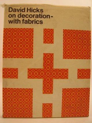 David Hicks on Decoration--with Fabrics