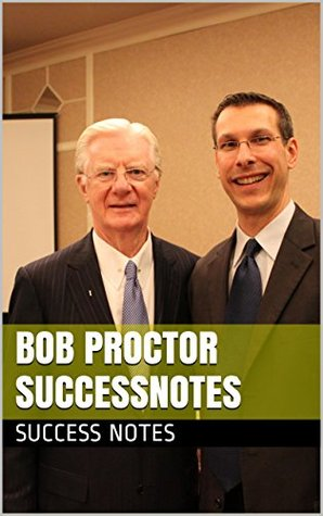 Bob Proctor SUCCESSNotes: You Were Born Rich, Thoughts Are Things, Think and Grow Rich, And The ABCs of Success