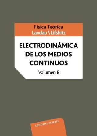 Electrodinámica de los Medios Continuos (Volume 8)