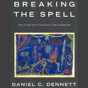 Breaking the Spell: Religion as a Natural Phenomenon (Audiobook)