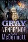 Gray Vengeance (Tom Gray, #5)