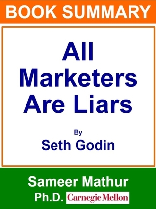 Book Summary: All Marketers Are Liars by Seth Godin