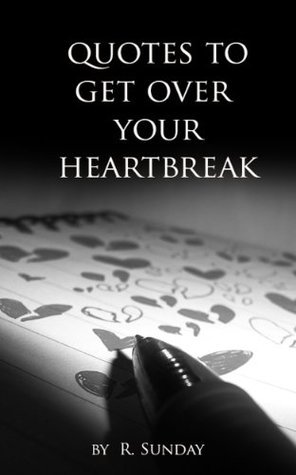 Quotes to get over your heartbreak