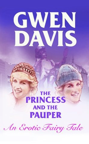 The Princess And The Pauper An Erotic Fairy Tale By Gwen Davis