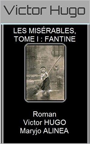 LES MISÉRABLES, TOME I : FANTINE