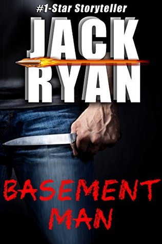 Basement Man (A Jack Ryan Mystery Thriller)