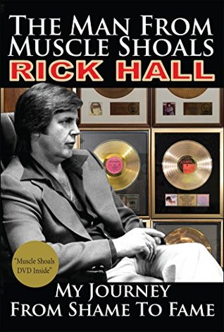 Descargar The man from muscle shoals: my journey from shame to fame epub gratis online Rick Hall