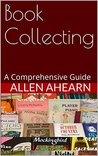Book Collecting: A Comprehensive Guide