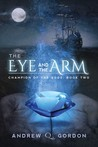 The Eye and the Arm (Champion of the Gods, #2)