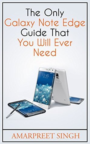 The Official Galaxy Note Edge Manual: Only Samsung Galaxy Note Edge Guide you will ever need