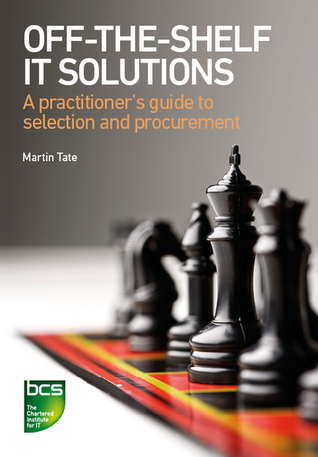 Off-The-Shelf IT Solutions by Martin Tate
