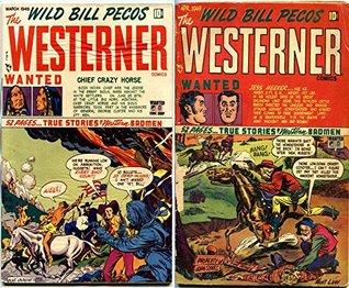 The Wild Bill Pecos Westerner. Issues 19 and 20. True stories of western badmen. Includes Chief Crazy Horse and Jess Meeker. Golden Age Digital Comics Wild West Western.
