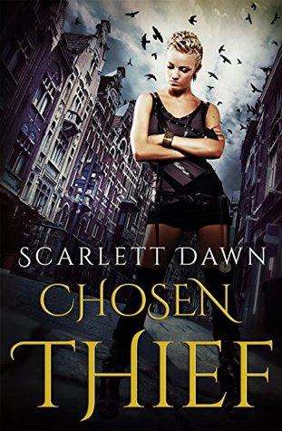 Chosen Thief by Scarlett Dawn