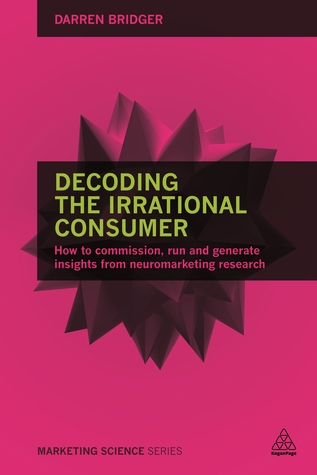 decoding-the-irrational-consumer-how-to-commission-run-and-generate-insights-from-neuromarketing-research