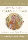 Tales of Grace: Reflections on the Joyful Mysteries