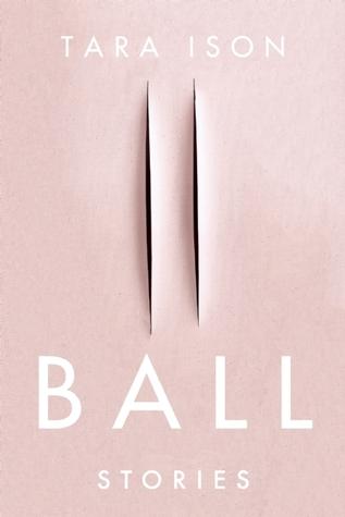Ball: Stories