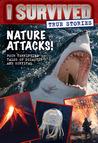 Nature Attacks! (I Survived True Stories, #2)
