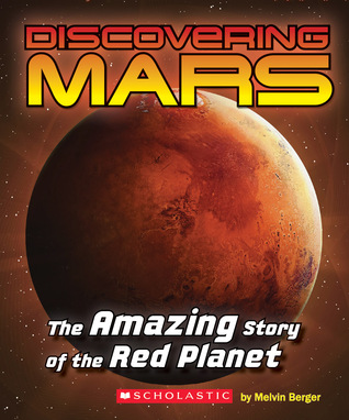 discovering-mars-the-amazing-story-of-the-red-planet-the-amazing-story-of-the-red-planet