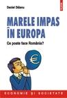 Marele impas în Europa: ce poate face România?