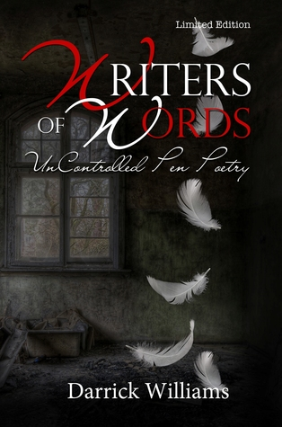 Writers of Words Limited Edition: UnControlled Pen Poetry